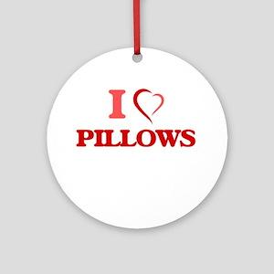 I Love Pillows Round Ornament