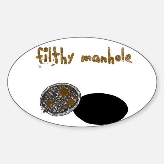 Filthy Manhole Oval Decal