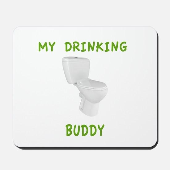 My Drinking Buddy Mousepad