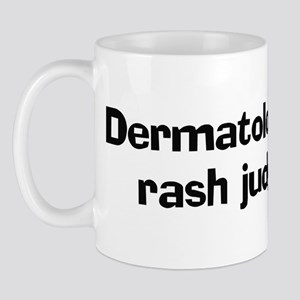 Dermatologists make rash judg Mug
