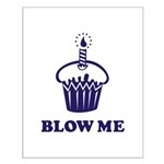 Blow Me Cupcake Small Poster