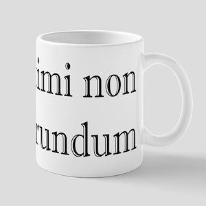 Illegitimi non Carborundum Mug