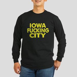 Iowa Fucking City Long Sleeve Dark T-Shirt