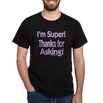 I'm Super Dark T-Shirt