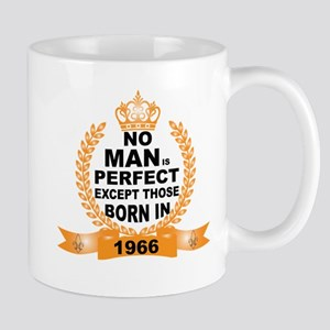 No Man is Perfect Except Those Born in 1966 Mugs