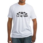i'd tap that Fitted T-Shirt