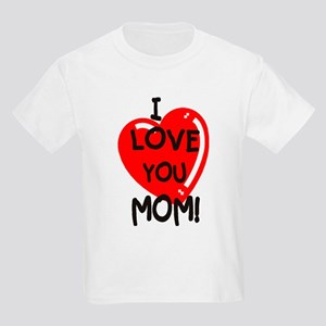 I Love You Mom Kids Light T-Shirt