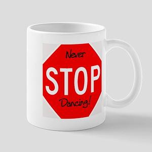 Never Stop Dancing Mug