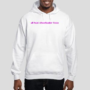 all heat cheerleader fever Hooded Sweatshirt