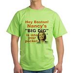 Pelosi's BIG DIG Green T-Shirt