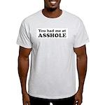 You Had Me at Asshole Funny T Ash Grey T-Shirt