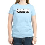 You Had Me at Asshole Funny T Women's Pink T-Shirt