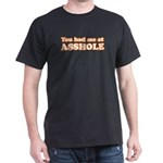 You Had Me at Asshole Funny T Black T-Shirt