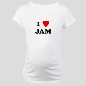 I Love JAM Maternity T-Shirt