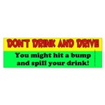 You might spill your drink... Bumper Sticker