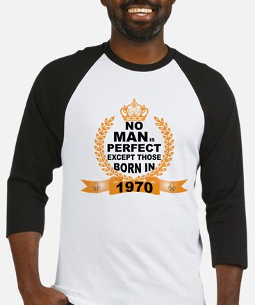 No Man is Perfect Except Those Born in 1970 Baseba