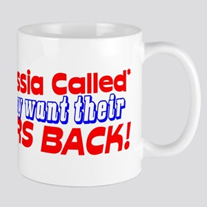 """Hey Obama: Russia Called"" Mug"
