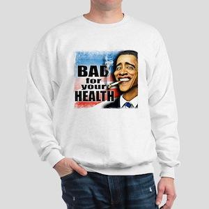 Bad for your health Sweatshirt