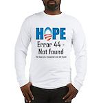 Error 44 - Not Found Long Sleeve T-Shirt