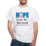 Error 44 - Not Found White T-Shirt