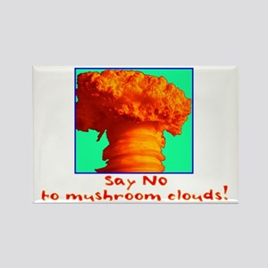 Say No To Mushroom Clouds Rectangle Magnet