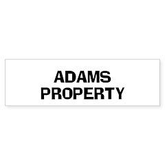 ADAMS PROPERTY Bumper Bumper Sticker