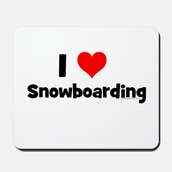 I Love Snowboarding Mousepad