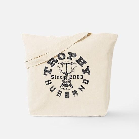 Trophy Husband Since 2003 Tote Bag
