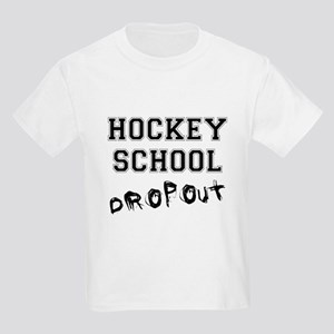 Hockey School Dropout Kids Light T-Shirt