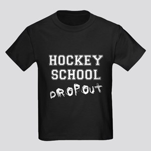 Hockey School Dropout Kids Dark T-Shirt