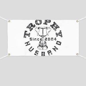 Trophy Husband Since 2004 Banner