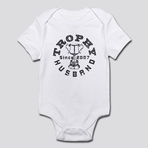 Trophy Husband Since 2007 Infant Bodysuit