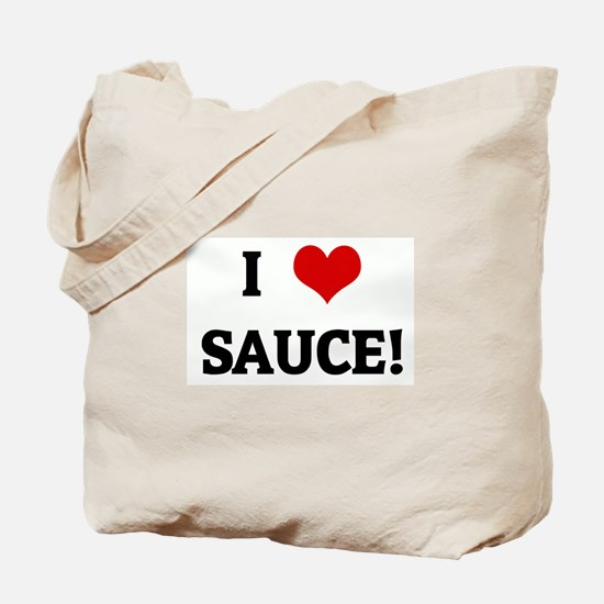 I Love SAUCE! Tote Bag