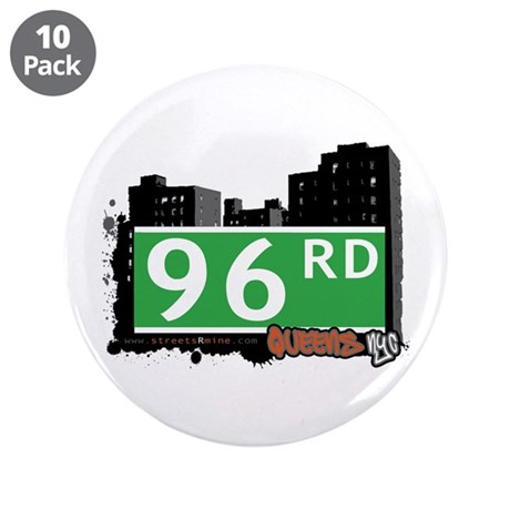 """96 ROAD, QUEENS, NYC 3.5"""" Button (10 pack)"""