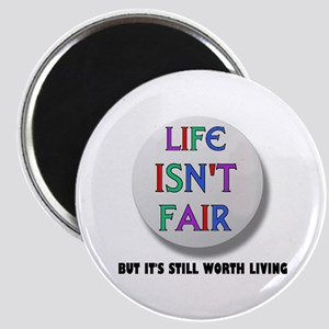 LIFE IS NEVER FAIR Magnet