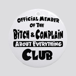Bitch and Complain Ornament (Round)