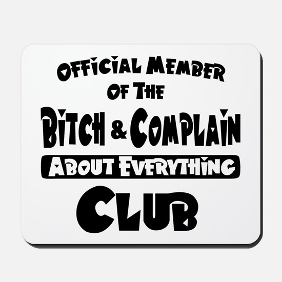 Bitch and Complain Mousepad