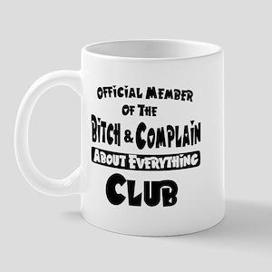 Bitch and Complain Mug