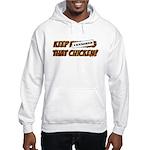 Keep Fucking That Chicken Hooded Sweatshirt
