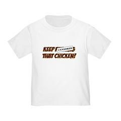 Keep Fucking That Chicken T