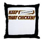 Keep Fucking That Chicken Throw Pillow