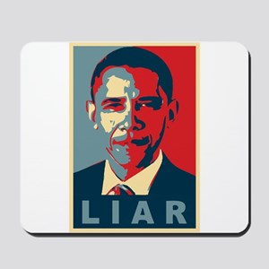 Obama Is A Liar Mousepad