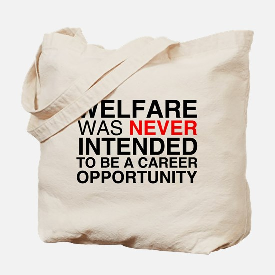 Welfare was never intended to Tote Bag