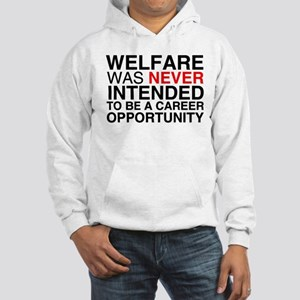 Welfare was never intended to Hooded Sweatshirt