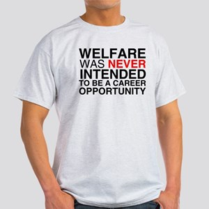 Welfare was never intended to Light T-Shirt