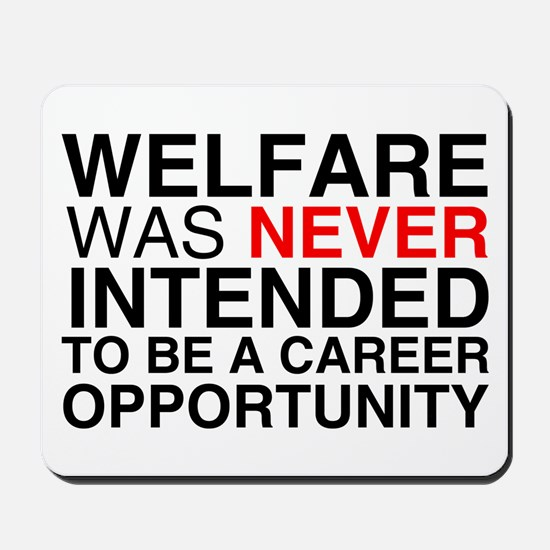 Welfare was never intended to Mousepad