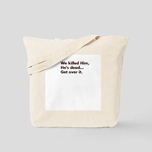 """""""We Killed Him..."""" Tote Bag"""