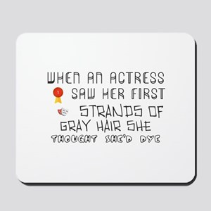 When an actress saw her first strands of Mousepad