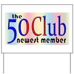 The 50 Club Yard Sign