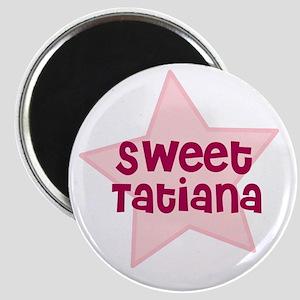 Sweet Tatiana Magnet